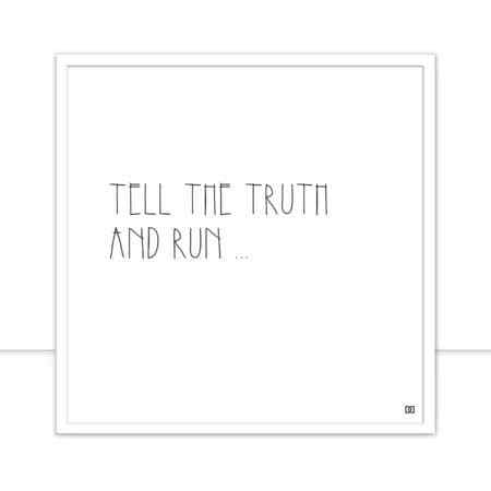 Tell the truth and run por Dot Dugeau