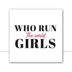 Quadro Who run the world Girls por Bibiana Lima